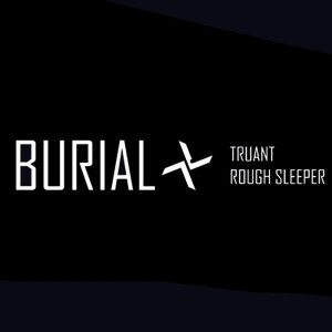 Burial-Truant_Rough-Sleeper