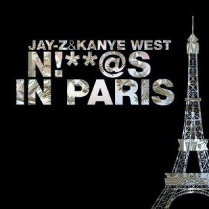 Jay_z-Kanye_West-NiggaS-In_Paris-e1328668654333